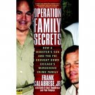 Operation Family Secrets by Frank Calabrese, Jr. - Hardcover True Crime