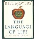 The Language of Life : A Festival of Poets by Bill Moyers - Hardcover