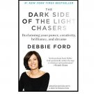 The Dark Side of the Light Chasers by Debbie Ford - Paperback Nonfiction