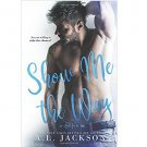 Show Me the Way (Fight for Me Volume 1) by A.L. Jackson - Paperback