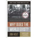 Why Does the World Exist? by Jim Holt - Paperback Nonfiction