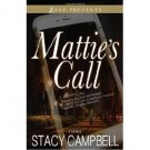 Mattie's Call : A Novel in Trade Paperback by Stacy Campbell
