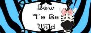 bowtobewild