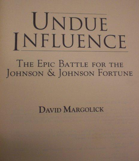 """Undue Influence"", 1st Edition, First Printing, D. Margolick, Johnson&Johnson Estate Legal Battle"