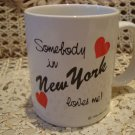 SOMEBODY IN NEW YORK LOVES ME CERAMIC MUG ***NEW*** SO CUTE