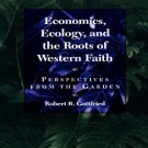 Ebook 978-0847680160 Economics, Ecology, and the Roots of Western Faith: Perspectives from the Ga
