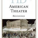 Ebook 978-0810878327 Historical Dictionary of American Theater: Beginnings (Historical Dictionari