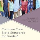 Ebook 978-1475812992 Common Core State Standards for Grade 8: Language Arts Instructional Strateg