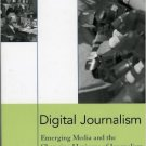 Ebook 978-0742526815 Digital Journalism: Emerging Media and the Changing Horizons of Journalism