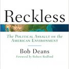 Ebook 978-1442217973 Reckless: The Political Assault on the American Environment