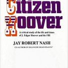 Ebook 978-0911012606 Citizen Hoover: A Critical Study of the Life and Times of J. Edgar Hoover an