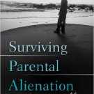 Ebook 978-1442226777 Surviving Parental Alienation: A Journey of Hope and Healing