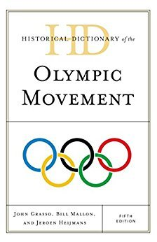 Ebook 978-1442248595 Historical Dictionary of the Olympic Movement (Historical Dictionaries of Sp
