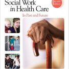 Ebook 978-1452206202 Social Work in Health Care: Its Past and Future (SAGE Sourcebooks for the Hu
