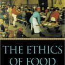 Ebook 978-0742513341 The Ethics of Food: A Reader for the Twenty-First Century