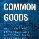Ebook 978-0742517011 Common Goods: Reinventing European Integration Governance (Governance in Eur