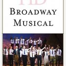 Ebook 978-1442256682 Historical Dictionary of the Broadway Musical (Historical Dictionaries of Li