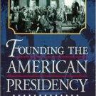 Ebook 978-0847694983 Founding the American Presidency