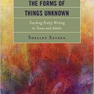 Ebook 978-1475827934 The Forms of Things Unknown: Teaching Poetry Writing to Teens and Adults