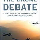 Ebook 978-1442230590 The Drone Debate: A Primer on the U.S. Use of Unmanned Aircraft Outside Conv