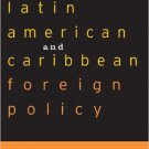 Ebook 978-0742516014 Latin American and Caribbean Foreign Policy