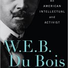 Ebook 978-1442207400 W. E. B. Du Bois: An American Intellectual and Activist (Library of African