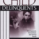 Ebook 978-0761924005 Child Delinquents: Development, Intervention, and Service Needs