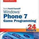 Ebook 978-0672335549 Sams Teach Yourself Windows Phone 7 Game Programming in 24 Hours (Sams Teach