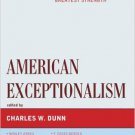 Ebook 978-1442222779 American Exceptionalism: The Origins, History, and Future of the Nation's Gr