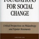 Ebook 978-0742549876 Foundations for Social Change: Critical Perspectives on Philanthropy and Pop