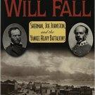 Ebook 978-0842027878 Atlanta Will Fall: Sherman, Joe Johnston, and the Yankee Heavy Battalions (T