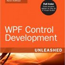 Ebook 978-0672330339 WPF Control Development Unleashed: Building Advanced User Experiences