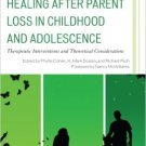 Ebook 978-1442231757 Healing after Parent Loss in Childhood and Adolescence: Therapeutic Interven