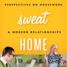 Ebook 978-1442229693 Home Sweat Home: Perspectives on Housework and Modern Relationships