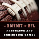 Ebook 978-1442238909 A History of NFL Preseason and Exhibition Games: 1960 to 1985