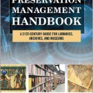 Ebook 978-0759123151 The Preservation Management Handbook: A 21st-Century Guide for Libraries, Ar