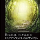 Ebook 978-1138829725 Routledge International Handbook of Dramatherapy (Routledge International Ha