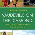 Ebook 978-0810891777 Vaudeville on the Diamond: Minor League Baseball in Today's Entertainment Wo