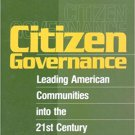 Ebook 978-0761912583 Citizen Governance: Leading American Communities Into the 21st Century