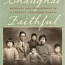 Ebook 978-1442256934 Shanghai Faithful: Betrayal and Forgiveness in a Chinese Christian Family