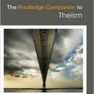 Ebook 978-0415881647 The Routledge Companion to Theism (Routledge Religion Companions)