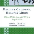 Ebook 978-1610489256 Healthy Children, Healthy Minds: Helping Children Succeed NOW for a Brighter