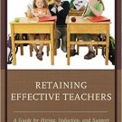 Ebook 978-1475828375 Retaining Effective Teachers: A Guide for Hiring, Induction, and Support