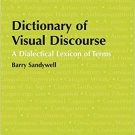 Ebook 978-1409401889 Dictionary of Visual Discourse: A Dialectical Lexicon of Terms