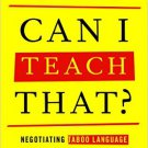 Ebook 978-1475814774 Can I Teach That?: Negotiating Taboo Language and Controversial Topics in th