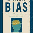 Ebook 978-1442230835 Everyday Bias: Identifying and Navigating Unconscious Judgments in Our Daily