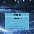 Ebook 978-1442238879 Emerging Technologies: A Primer for Librarians