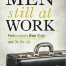 Ebook 978-1442222755 Men Still at Work: Professionals Over Sixty and On the Job