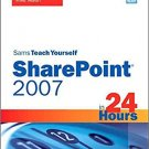Ebook 978-0672330001 Sams Teach Yourself SharePoint 2007 in 24 Hours: Using Windows SharePoint Se