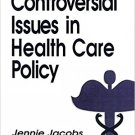 Ebook 978-0803948785 Controversial Issues in Health Care Policy (Controversial Issues in Public P